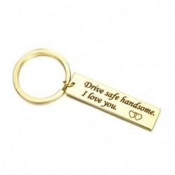Arany (biztonságos biztonságos) Biztonságos meghajtó szükségem van rám DIY Unisex kulcstartó rozsdamentes acél