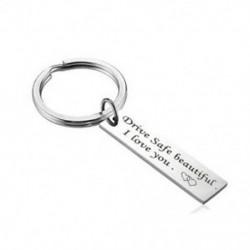 Biztonságos, szép, szeretem a yo ... Biztonságos meghajtó szükségem van rám DIY Unisex kulcstartó rozsdamentes acél